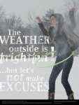 "Picture of woman with hula hoop in the snow. Text says ""The weather outside is frightful! ...but let's not make excuses."""
