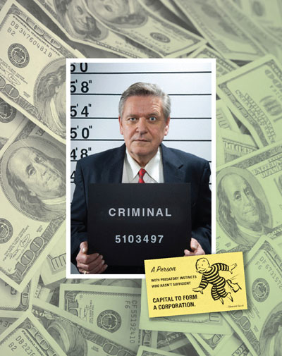 Poster with the quote: Criminal: A person with predatory instincts who hasn't sufficient capital to form a corporation.